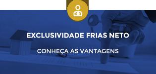 Exclusividades Frias Neto - Conheça as vantagens