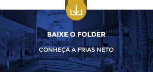 Conheça a Frias Neto - Baixe o Folder